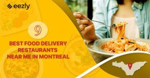 Read more about the article 9 BEST FOOD DELIVERY RESTAURANTS NEAR ME IN MONTREAL