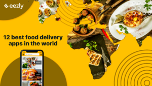 12 BEST FOOD DELIVERY APPS IN THE WORLD