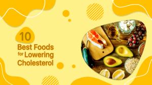10 Best Food for Lowering Cholesterol