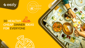 Read more about the article 30 healthy Cheap & affordable dinner ideas FOR EVERYONE