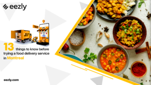 Read more about the article 13 Things to Know Before Trying a Food Delivery Service in Montreal