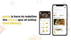Read more about the article eezly is here to redefine the status quo of online food delivery