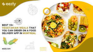 Read more about the article Best 15+ Vegetarian Meals that You Can Order on a Food Delivery App in Montreal