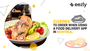 Read more about the article Cuisines To Order When Using A Food Delivery App In Montreal