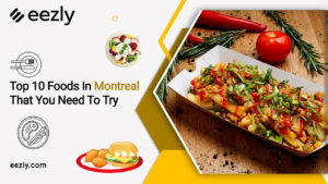 Read more about the article Top 10 Foods In Montreal That You Need To Try